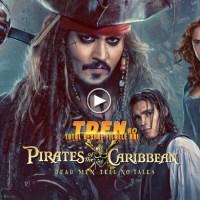 Noul Trailer Pentru PIRAŢII DIN CARAIBE 5 Ne Explică De Ce Jack Sparrow Este Un Om Căutat