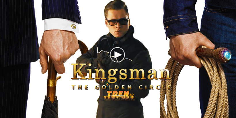 Primul Trailer Kingsman 2: The Golden Circle