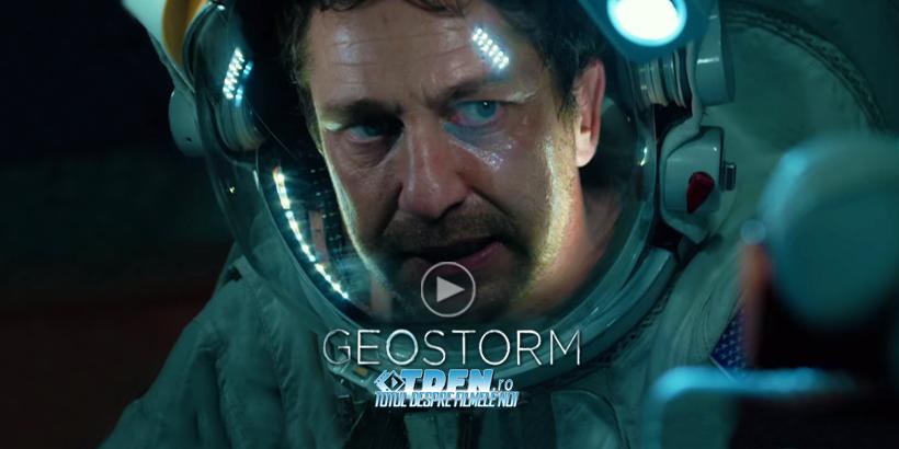 Trailer Nou GEOSTORM: Gerard Butler Salvează Lumea De Dezastrul Schimbărilor Climatice