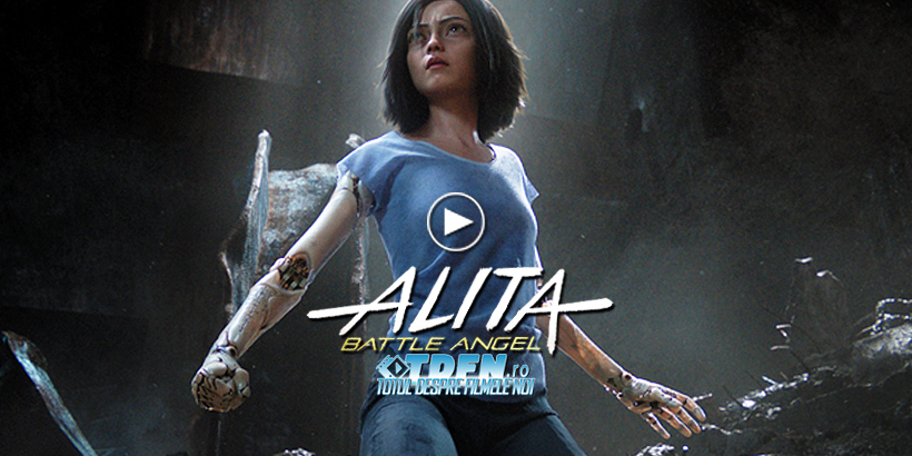 Primul Trailer ALITA: BATTLE ANGEL Adaptarea SF A Lui Robert Rodriguez Şi James Cameron