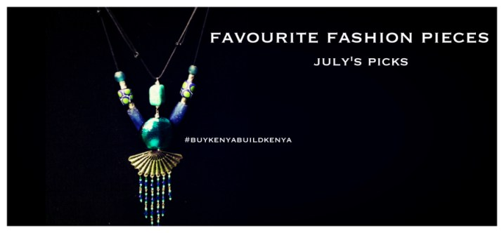 Kenyan Designers have so much to offer: Here are our favorite pieces [July's Picks] -