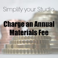Simplify Your Studio - Charge a Materials Fee