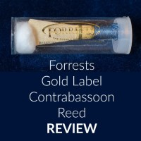 Forrests Gold Label Contrabassoon Reed Review