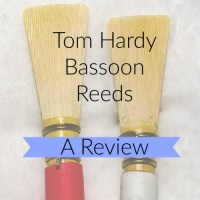 Tom Hardy Bassoon Reed Review