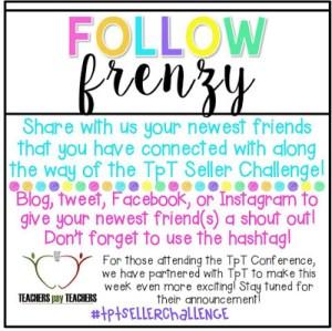 Follow {FRENZY!} #tptsellerchallenge Week 4