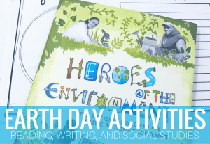 Heroes of the Environment: Earth Day Read Aloud and Activities