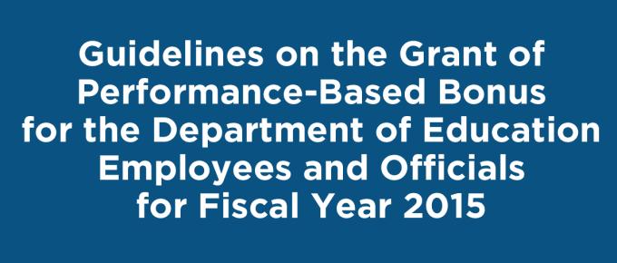 Guidelines on the Grant of Performance-Based Bonus for the Department of Education Employees and Officials for Fiscal Year 2015