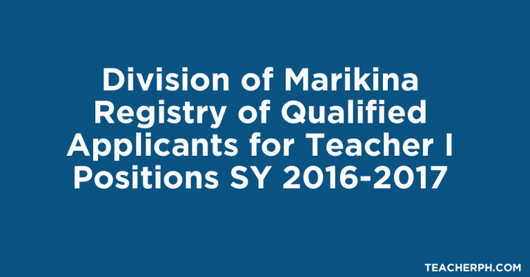 Division of Marikina Registry of Qualified Applicants for Teacher I Positions SY 2016-2017