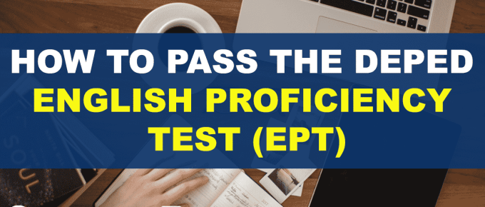 HOW TO PASS THE DEPED ENGLISH PROFICIENCY TEST (EPT)