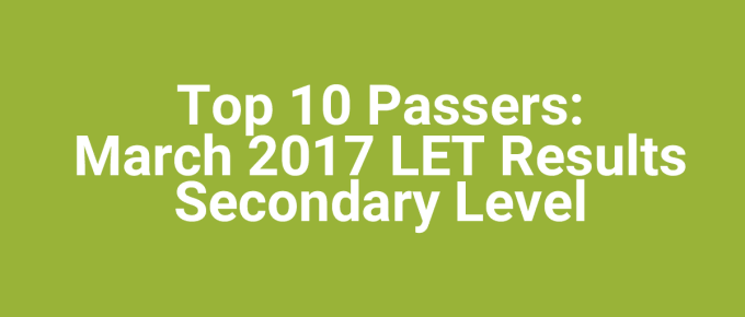 Top 10 Passers March 2017 LET Results Secondary Level