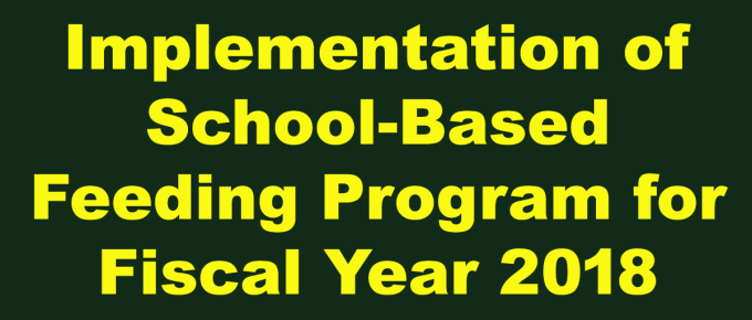 Implementation of School-Based Feeding Program for Fiscal Year 2018