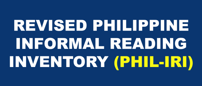 REVISED PHILIPPINE INFORMAL READING INVENTORY (PHIL-IRI)