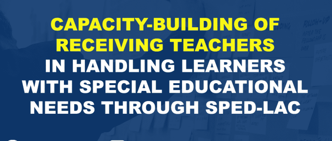 CAPACITY-BUILDING OF RECEIVING TEACHERS IN HANDLING LEARNERS WITH SPECIAL EDUCATIONAL NEEDS THROUGH SPED-LAC