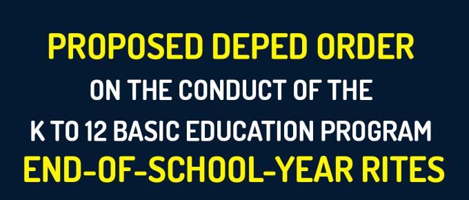 Proposed DepEd Order on the Conduct of the K to 12 Basic Education Program End-Of-School-Year Rites