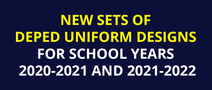 NEW SETS OF DEPED UNIFORM DESIGNS FOR SCHOOL YEARS 2020-2021 AND 2021-2022