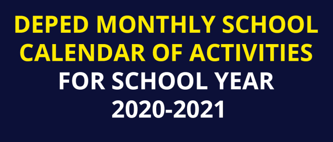 DEPED MONTHLY SCHOOL CALENDAR OF ACTIVITIES FOR SCHOOL YEAR 2020-2021