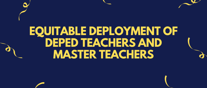 Equitable Deployment of DepEd Teachers and Master Teachers