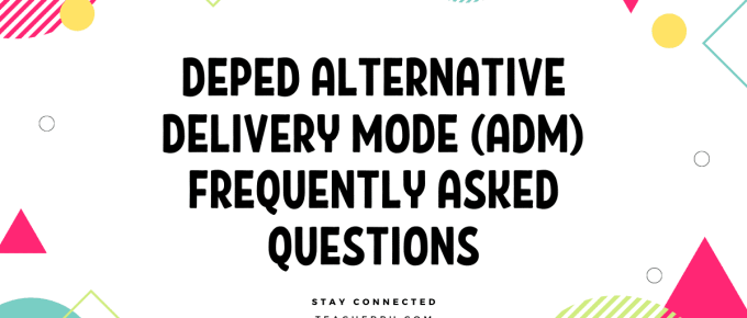 DEPED ALTERNATIVE DELIVERY MODE (ADM) FREQUENTLY ASKED QUESTIONS