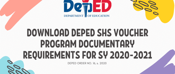 DOWNLOAD DEPED SHS VOUCHER PROGRAM DOCUMENTARY REQUIREMENTS FOR SY 2020-2021