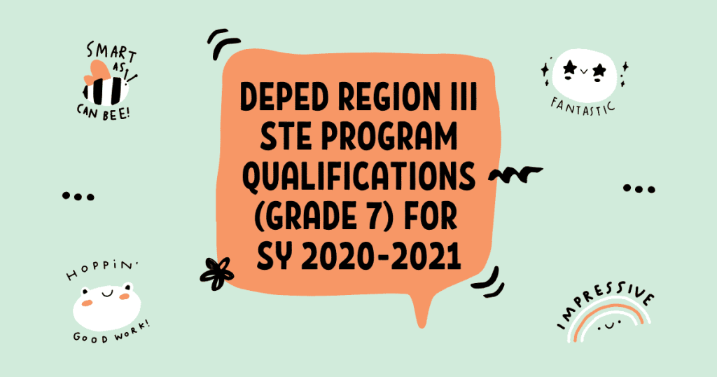 DepEd Region III STE Program Qualifications (Grade 7) for SY 2020-2021