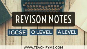 IGCSE O Level A Level Revision Notes