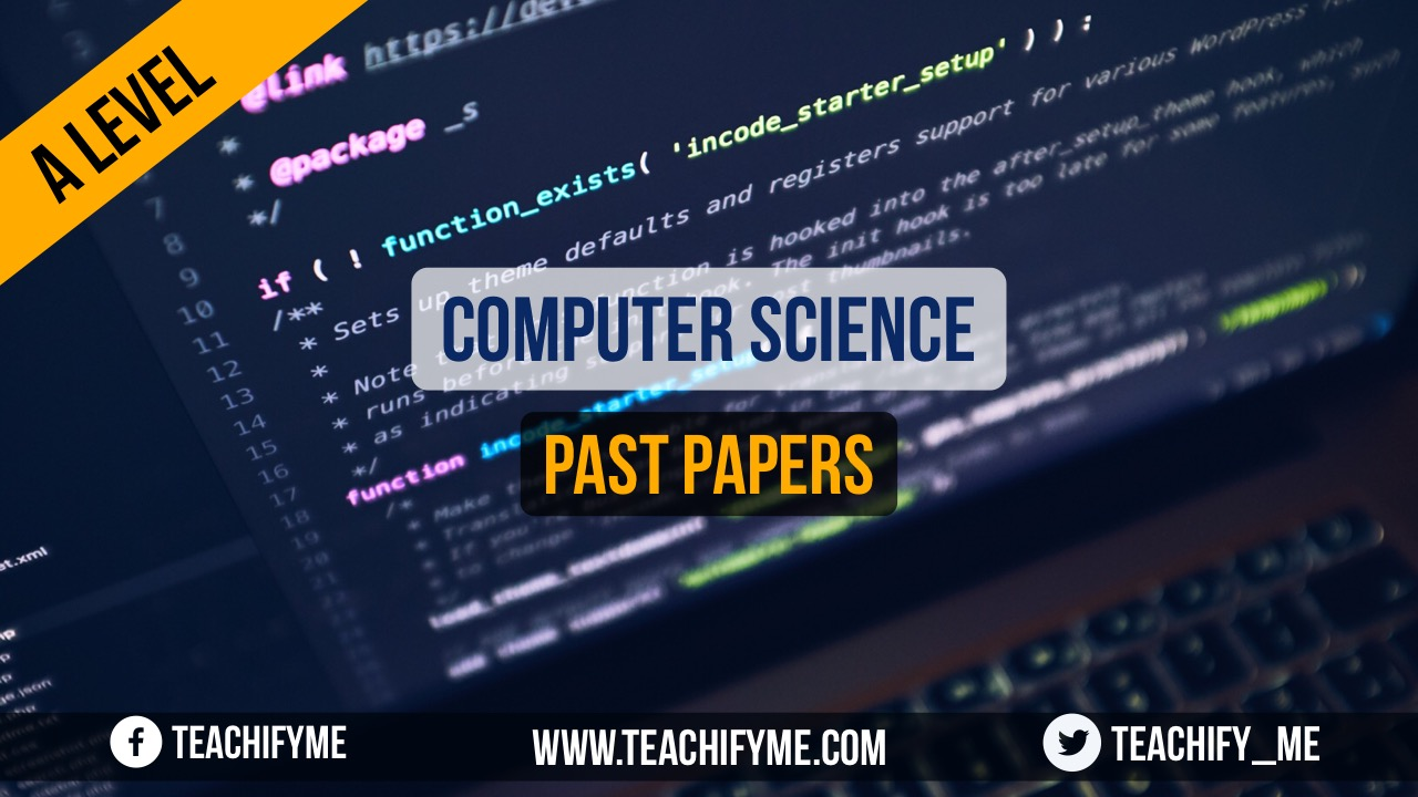 A Level Computer Science Past Papers - TeachifyMe