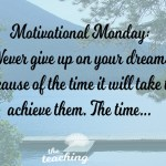 Motivational Monday: Never Give Up On Your Dreams