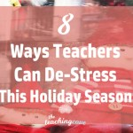 8 Ways Teachers Can De-Stress During the Holidays