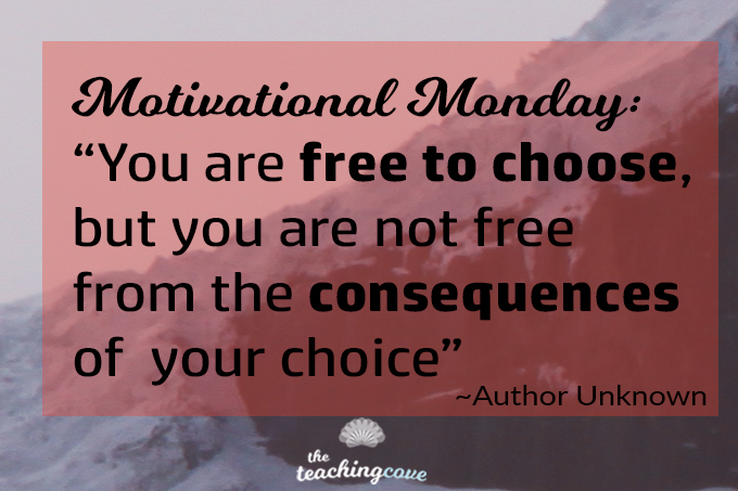 Motivational Monday You Are Not Free From The Consequences Of Your