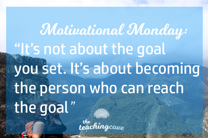 Motivational Monday: It's Not About Setting Goals, It's About…