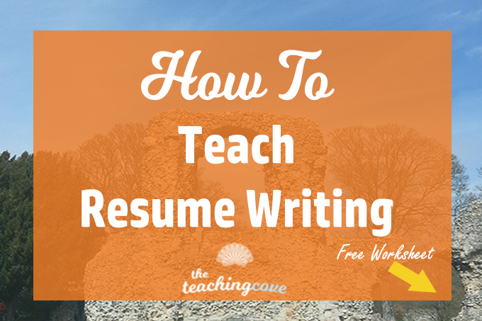 How To Teach Resume Writing: 5 Tips