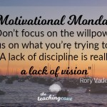 Motivational Monday: On Willpower and A Lack of Vision