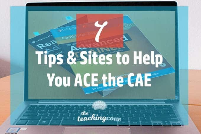 7 Ways To Ace the CAE