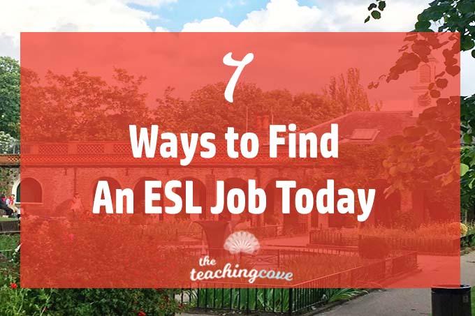 7 Ways To Find An ESL Teaching Job