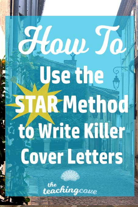 How To Use The S.T.A.R Method To Write A Cover Letter - The Teaching ...