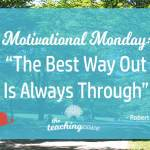 Motivational Monday: The Best Way Out Is Always Through: On Discipline
