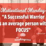 Motivational Monday: A Successful Warrior Is An Average Person With Focus