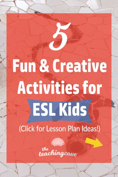 5 Fun & Creative English Activities For Kids (ESL Lessons) - The Teaching  Cove
