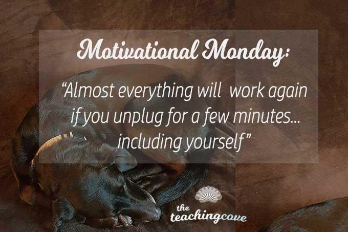Motivational Monday 69 Unplug Take A Break featured
