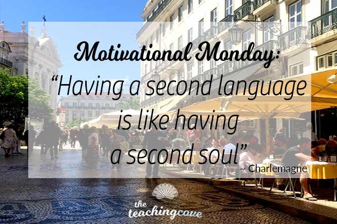 Motivational Monday – A Second Language Is A Second Soul