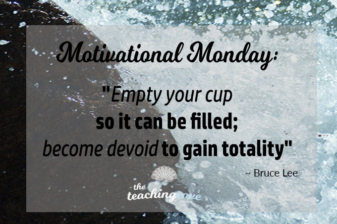 Motivational Monday: Empty Your Cup So It Can Be Filled: On An Open Mind
