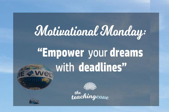 Motivational Monday 79 Deadlines featured
