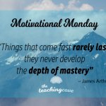 Motivational Monday: If It Shows Up Fast, Will It Last?- On Instant Gratification