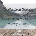 Motivational Monday: Sometimes It Takes A Good Fall To Know Where You Stand: On Defeat