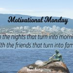 Motivational Monday: On Friendship: Here's To Time With Friends That Are Family