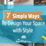 7 Simple Ways To Design Your Space With Style