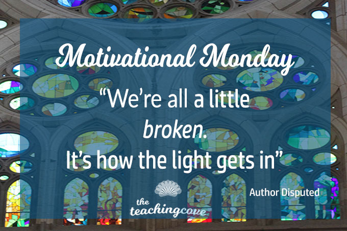 Motivational Monday: We're All A Little Broken – It Lets The Light In