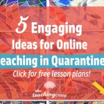 5 Engaging Ideas for Online Teaching in Quarantine: [Keep Students Motivated]