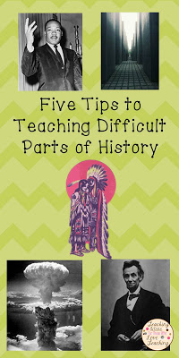Five Tips to Teaching Difficult Parts of History