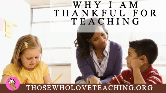 Why I am Thankful for teaching